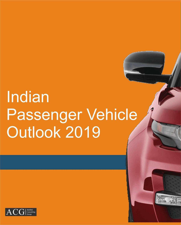 Indian Passenger Vehicle Outlook 2019