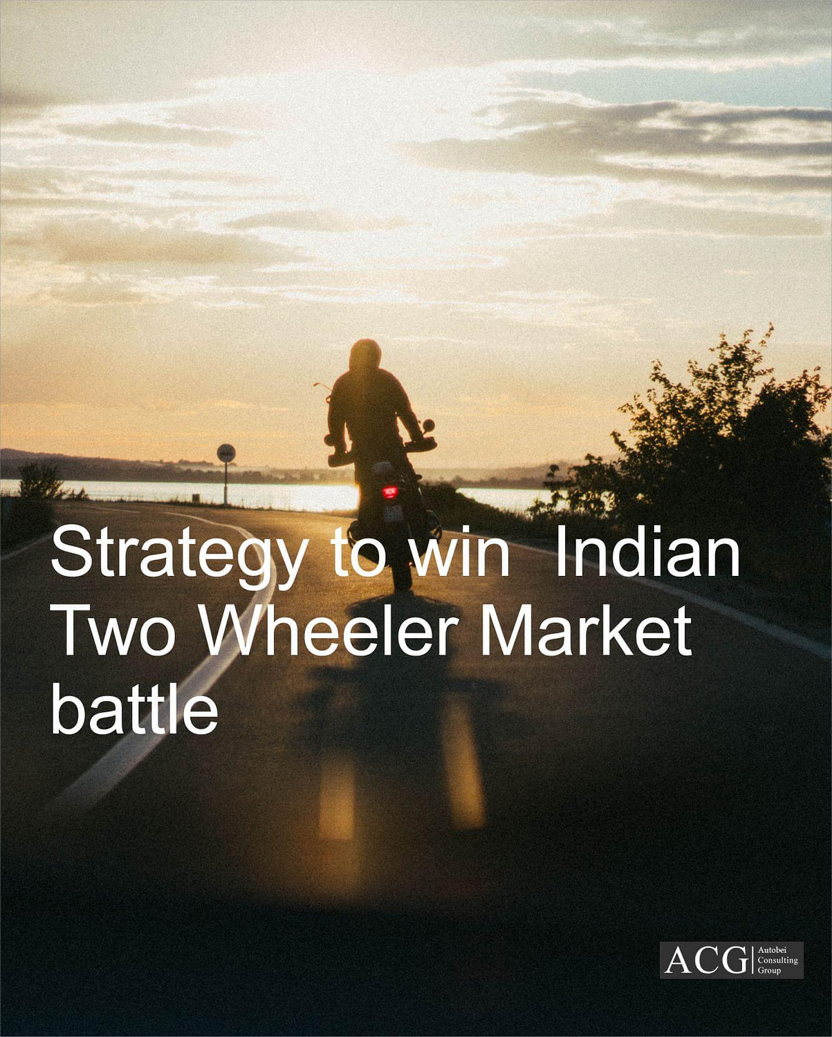 Strategy to win the Indian Two Wheeler Market battle