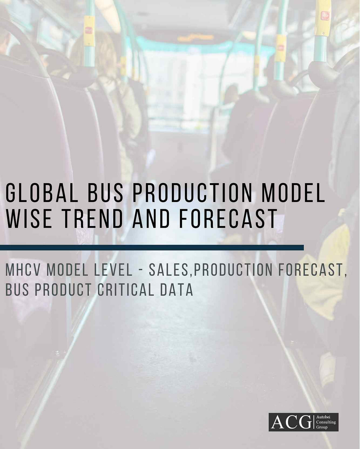 Global Bus Production model wise trend and forecast