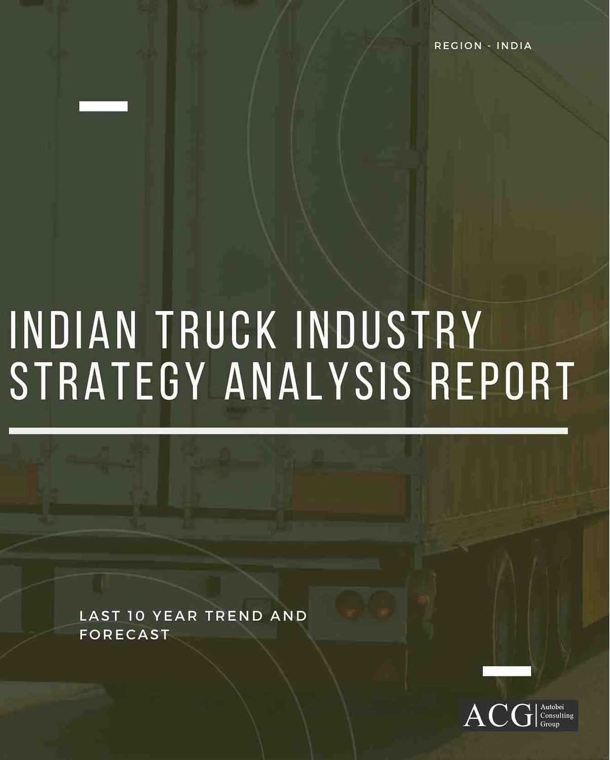 Indian Truck Industry Strategy Analysis Report and Forecast