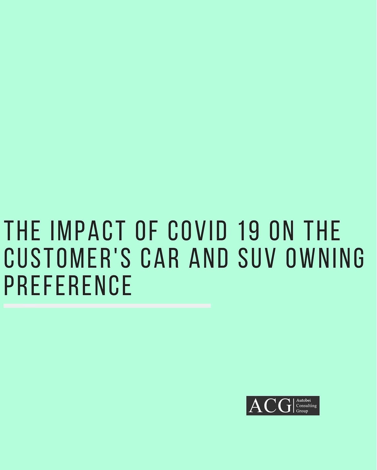 The Impact of COVID 19 on the Customer's Car owning preference