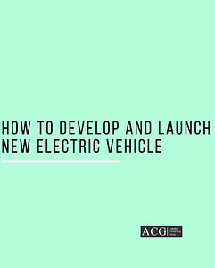 How to develop and launch new electric vehicle